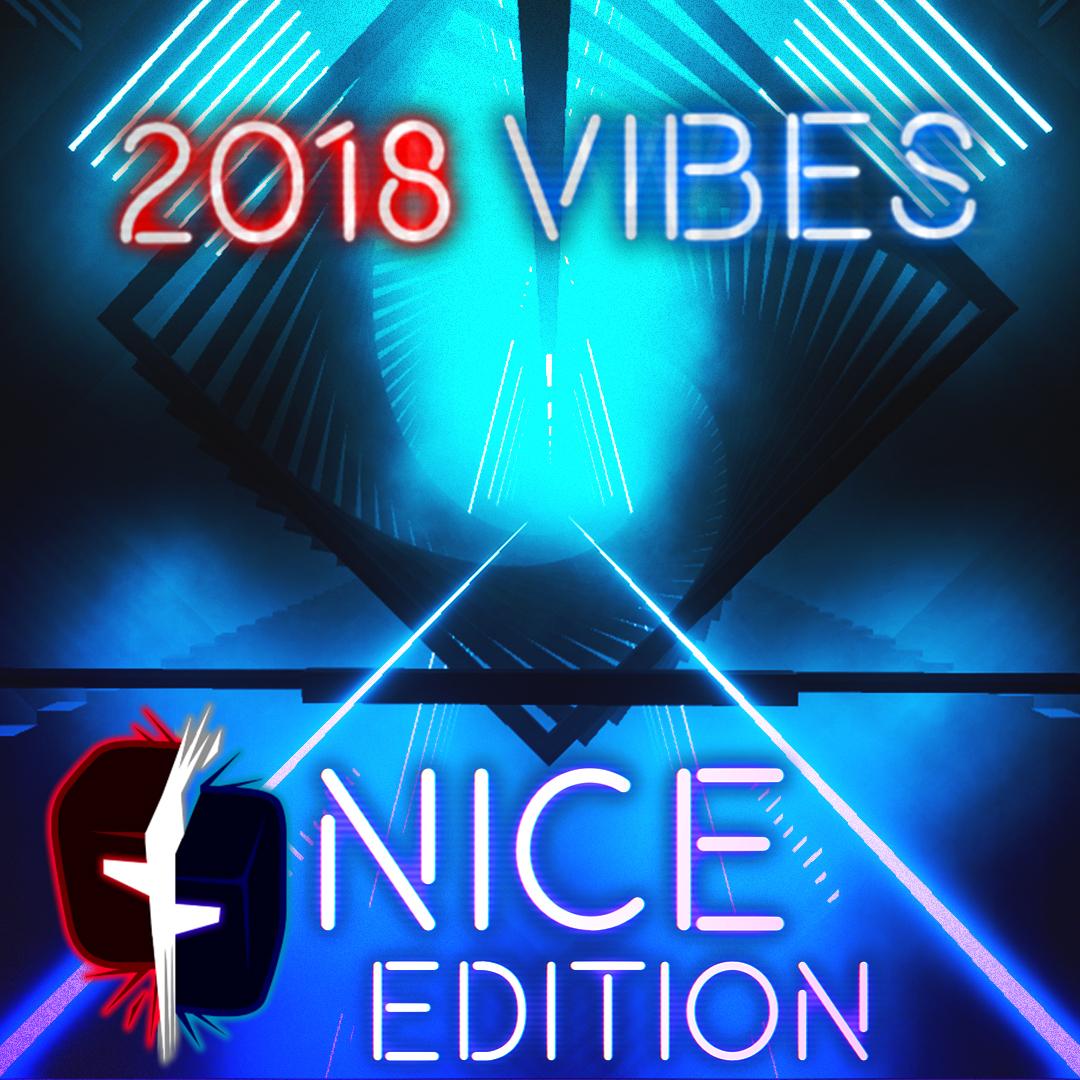 2018 Vibes|Nice Edition